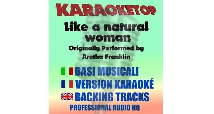 You Make Me Feel Like A Natural Woman - Aretha Franklin (karaoke, base musicale)