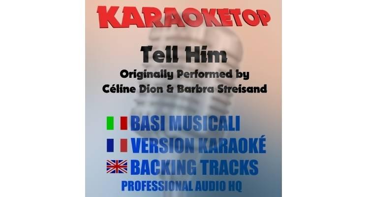 Tell Him - Celine Dion & Barbra Streisand (karaoke, base musicale)