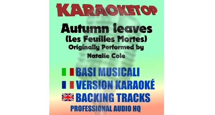 Autumn Leaves (Les feuilles mortes) - Natalie Cole (karaoke, base musicale)