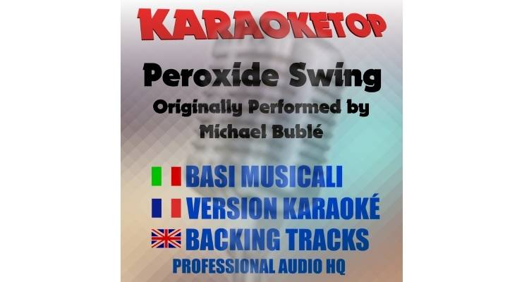 Peroxide Swing - Michael Bublé (karaoke, base musicale)