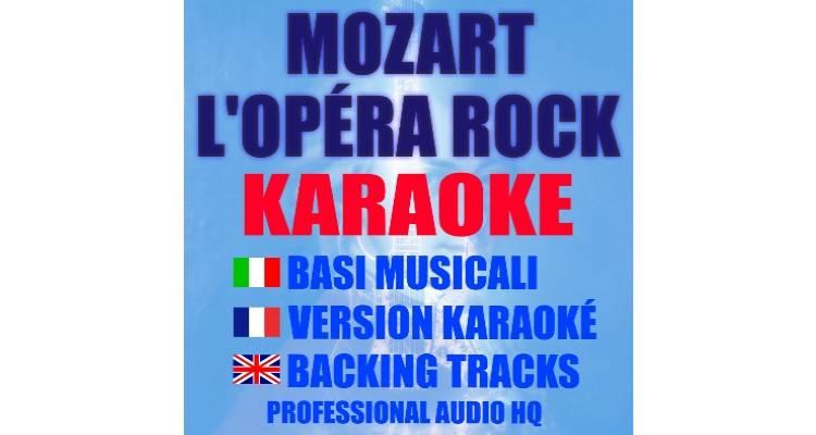 Mozart L'Opèra Rock (karaoke, basi musicali)
