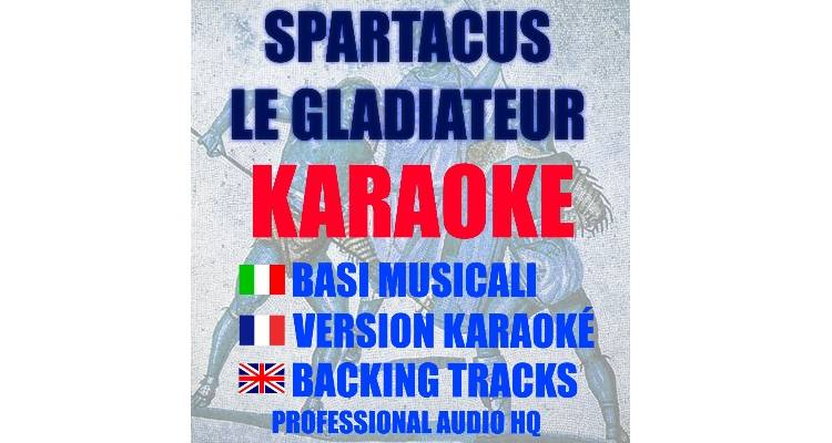 Spartacus le Gladiateur (karaoke, basi musicali)