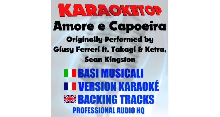 Amore e Capoeira - Giusy Ferreri ft. Takagi & Ketra, Sean Kingston (karaoke, base musicale)