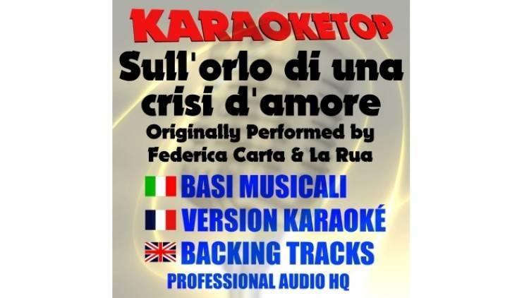 Sull'orlo di una crisi d'amore  - Federica Carta Ft. La Rua (karaoke, base musicale)