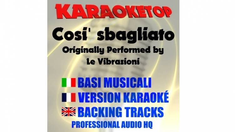 Così sbagliato - Le Vibrazioni (karaoke, base musicale)