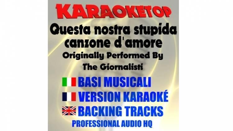 Questa nostra stupida canzone d'amore - The Giornalisti (karaoke, base musicale)