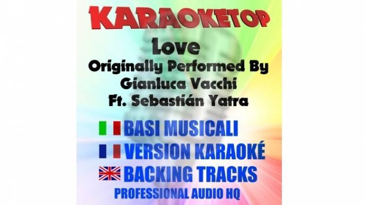 Love - Gianluca Vacchi Ft. Sebastián Yatra (karaoke, base musicale)