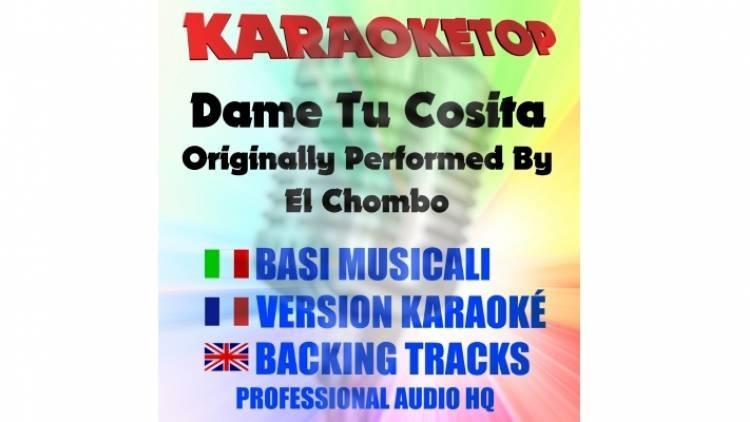Dame Tu Cosita - El Chombo (karaoke, base musicale)