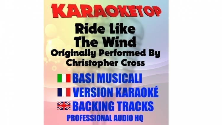 Ride Like The Wind - Christopher Cross (karaoke, base musicale)