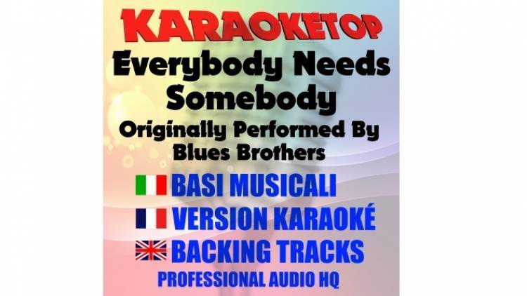 Everybody Needs Somebody - Blues Brothers (karaoke, base musicale)
