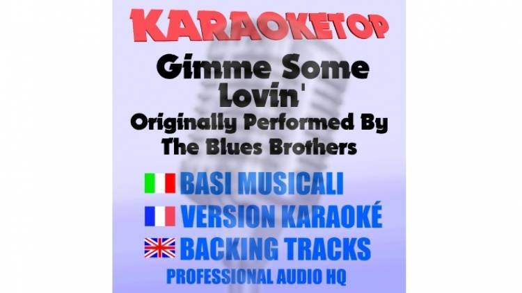 Gimme Some Lovin' - Blues Brothers (karaoke, base musicale)