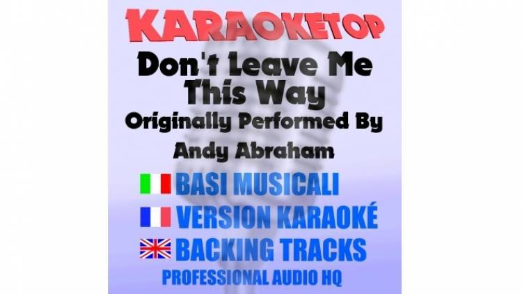 Don't Leave Me This Way - Andy Abraham (karaoke, base musicale)