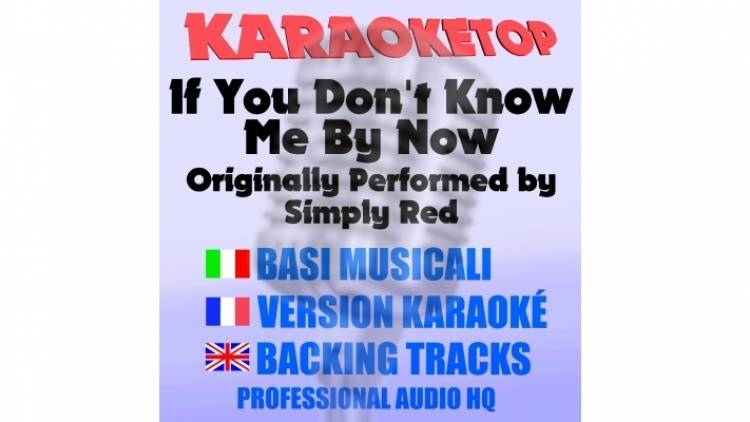 If You Don't Know Me By Now - Simply Red (karaoke, base musicale)