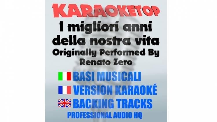 I migliori anni della nostra vita - Renato Zero (karaoke, base musicale)
