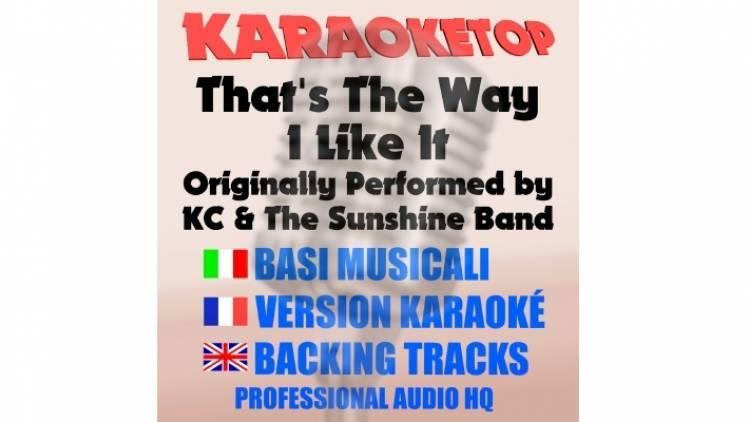 That's The Way (I Like It) - KC & The Sunshine Band (karaoke, base musicale)