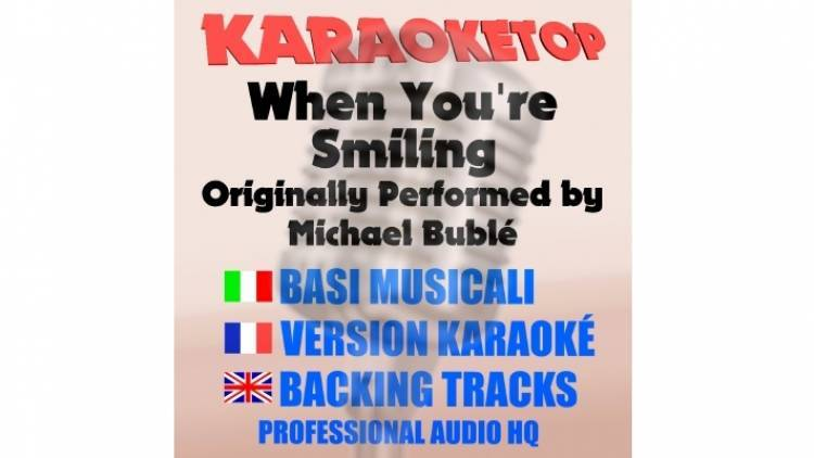 When You're Smiling - Michael Bublé (karaoke, base musicale)