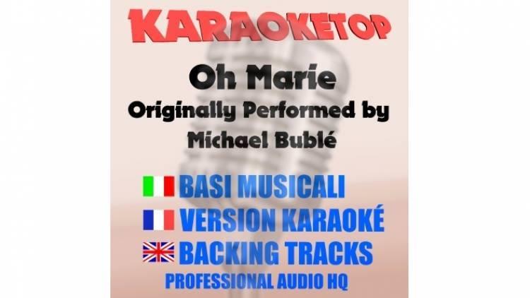 Oh Marie - Michael Bublé (karaoke, base musicale)