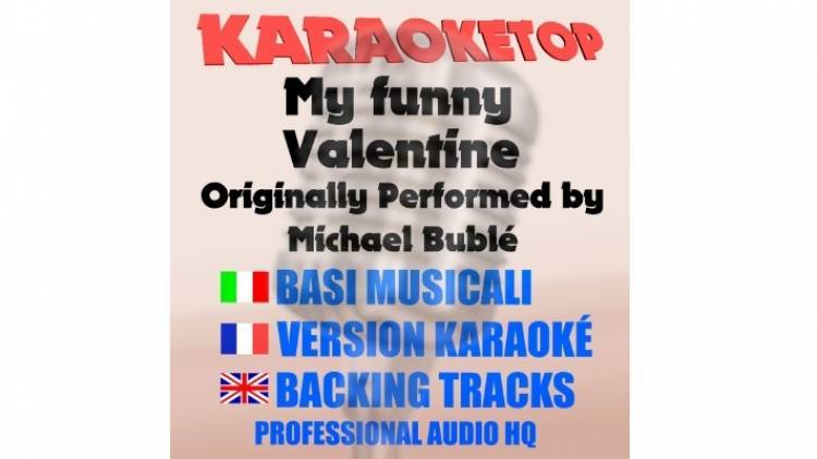 My funny Valentine - Michael Bublé (karaoke, base musicale)