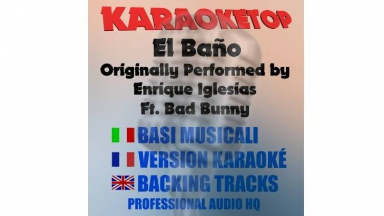 El Baño - Enrique Iglesias Ft. Bad Bunny (karaoke, base musicale)