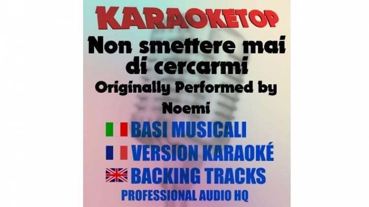 Non smettere mai di cercarmi - Noemi (karaoke, base musicale)