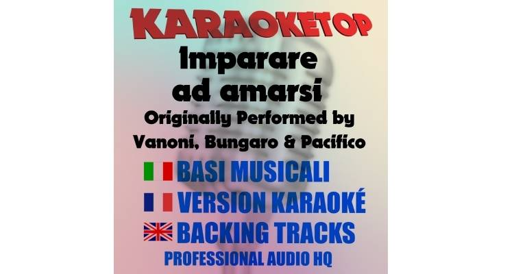 Imparare ad amarsi - Ornella Vanoni, Bungaro, Pacifico (karaoke, base musicale)