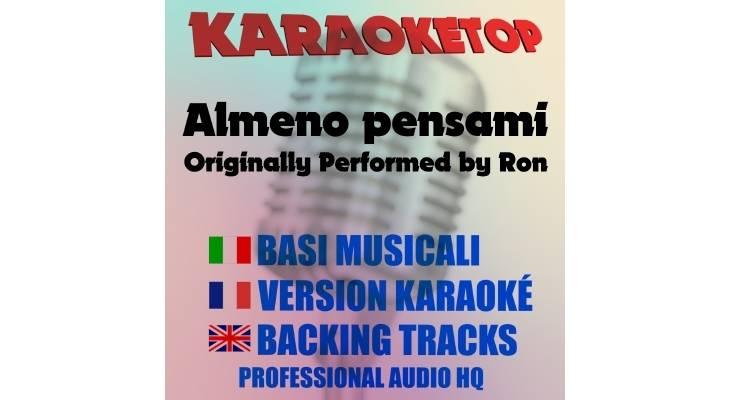 Ron - Almeno pensami (karaoke, base musicale)