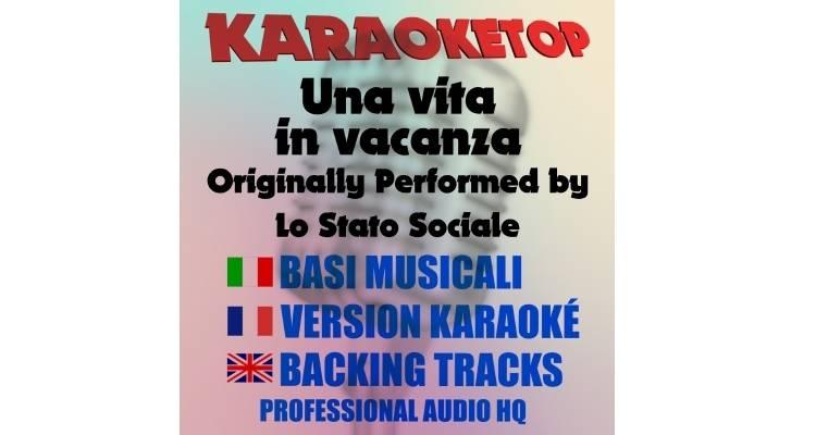 Una vita in vacanza - Lo Stato Sociale (karaoke, base musicale)