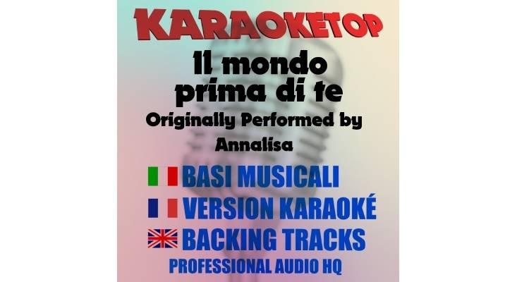 Il mondo prima di te - Annalisa (karaoke, base musicale)