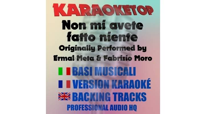 Non mi avete fatto niente - Ermal Meta e Fabrizio Moro (karaoke, base musicale)