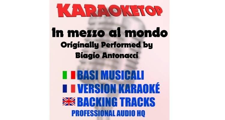In mezzo al mondo - Biagio Antonacci (karaoke, base musicale)