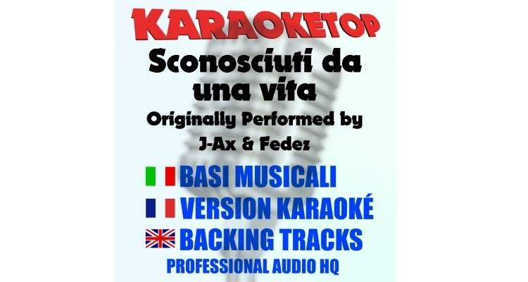 Sconosciuti da una vita - J-Ax e Fedez (karaoke, base musicale)