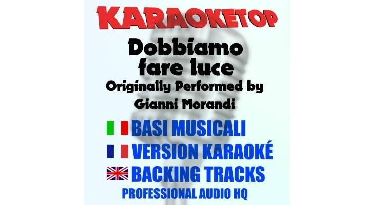 Gianni Morandi - Dobbiamo fare luce (karaoke, base musicale)