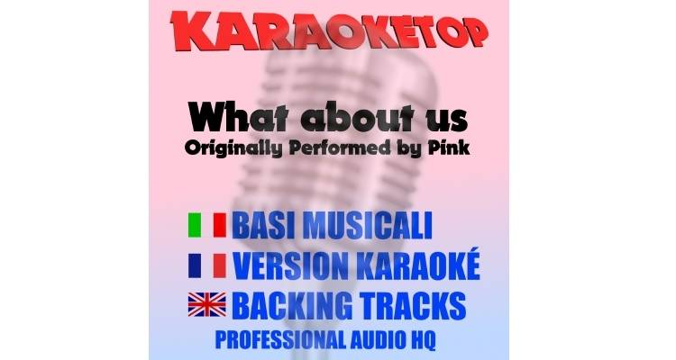 What About Us - Pink (karaoke, base musicale)