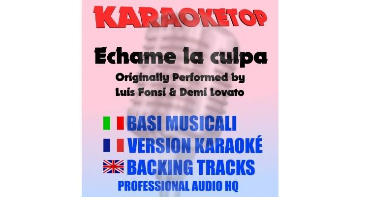 Échame la culpa - Luis Fonsi Ft. Demi Lovato (karaoke, base musicale)