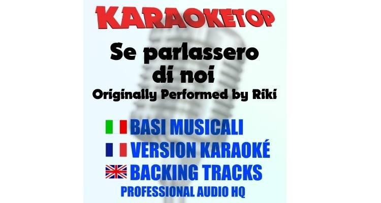 Riki - Se parlassero di noi (karaoke, base musicale)