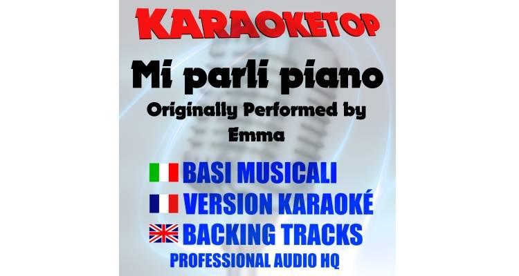 Mi parli piano - Emma (karaoke, base musicale)