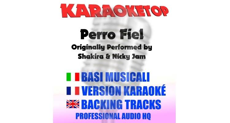Perro Fiel - Shakira ft. Nicky Jam (karaoke, base musicale)
