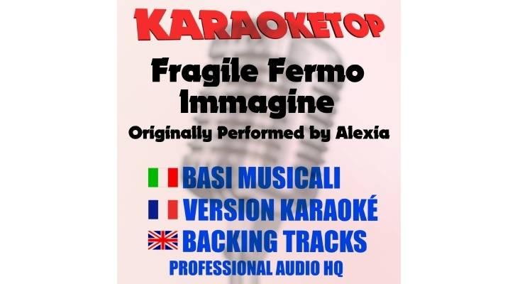 Fragile fermo immagine - Alexia (karaoke, base musicale)