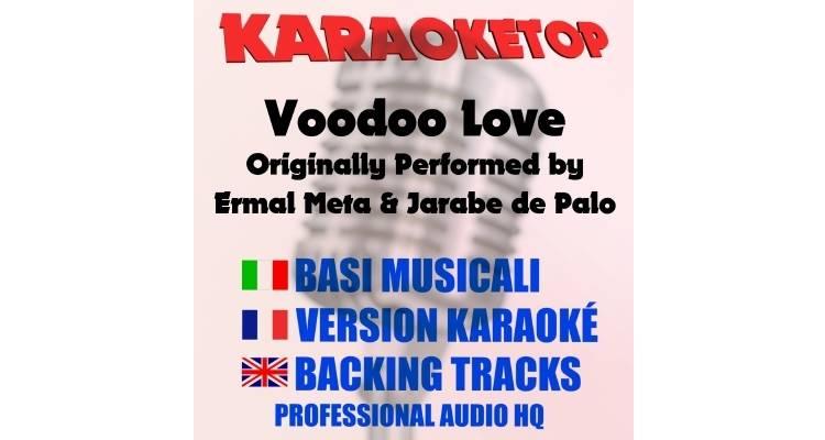 Ermal Meta ft. Jarabe de Palo - Voodoo Love (karaoke, base musicale)