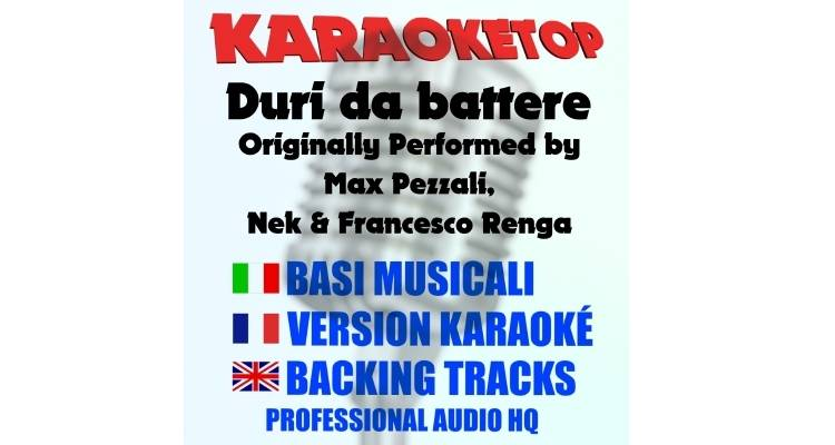 Duri da battere - Max Pezzali ft. Nek e Francesco Renga (karaoke, base musicale)