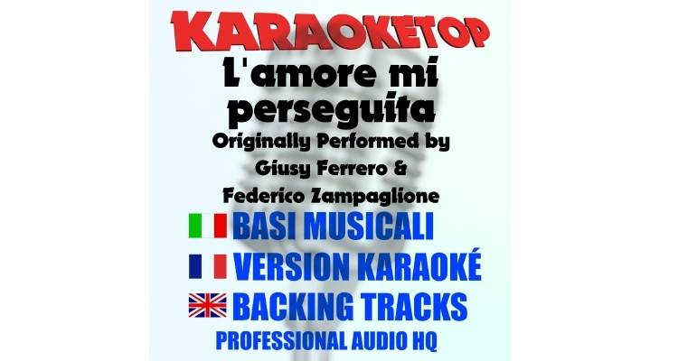 L'amore mi perseguita - Giusy Ferrero ft. Federico Zampaglione (karaoke, base musicale)