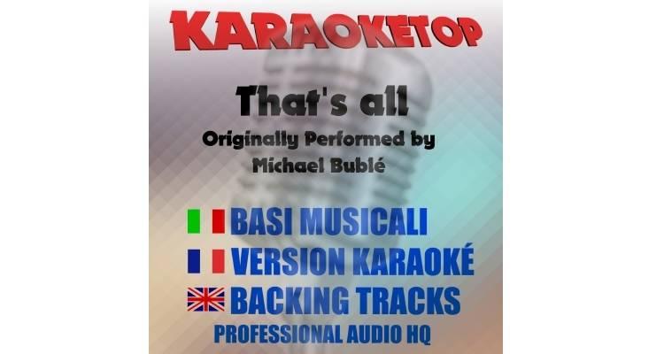 That's all - Michael Bublé (karaoke, base musicale)