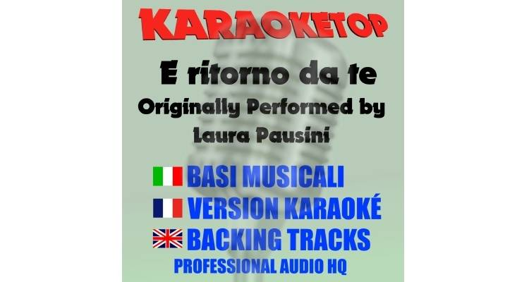 E ritorno da te - Laura Pausini (karaoke, base musicale)