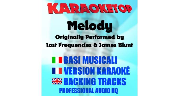 Melody - Lost Frequencies ft. James Blunt (karaoke, base musicale)