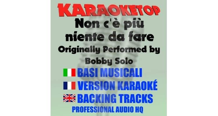 Non c'è più niente da fare - Bobby Solo (karaoke, base musicale)