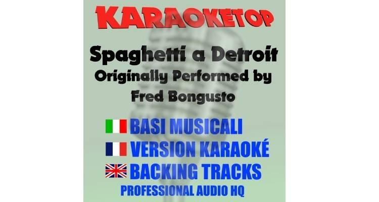 Spaghetti a Detroit - Fred Bongusto (karaoke, base musicale)