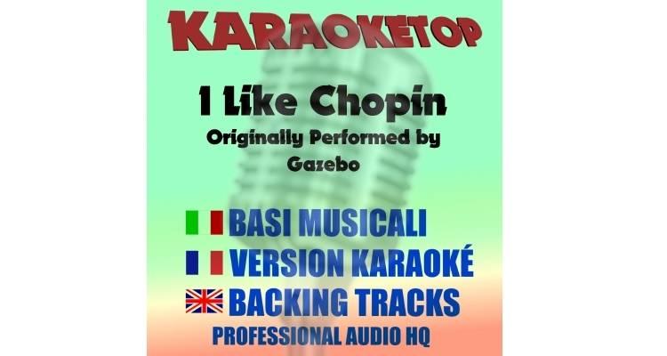 I Like Chopin - Gazebo (karaoke, base musicale)