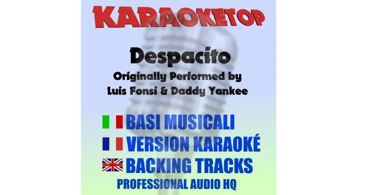 Despacito - Luis Fonsi ft. Daddy Yankee (karaoke, base musicale)