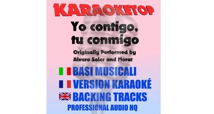 Yo contigo, tu conmigo - Alvaro Soler ft. Morat (karaoke, base musicale)