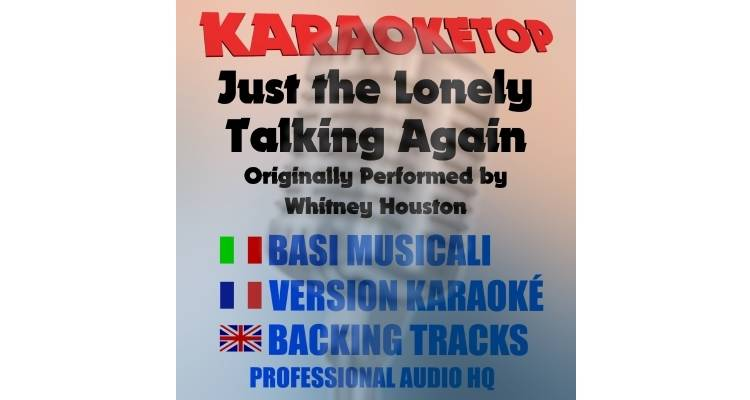 Just the Lonely Talking Again - Whitney Houston (karaoke, base musicale)